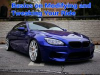 Basics on Modifying and Tweaking Your Ride